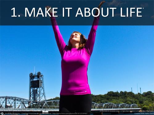 Make It About Life